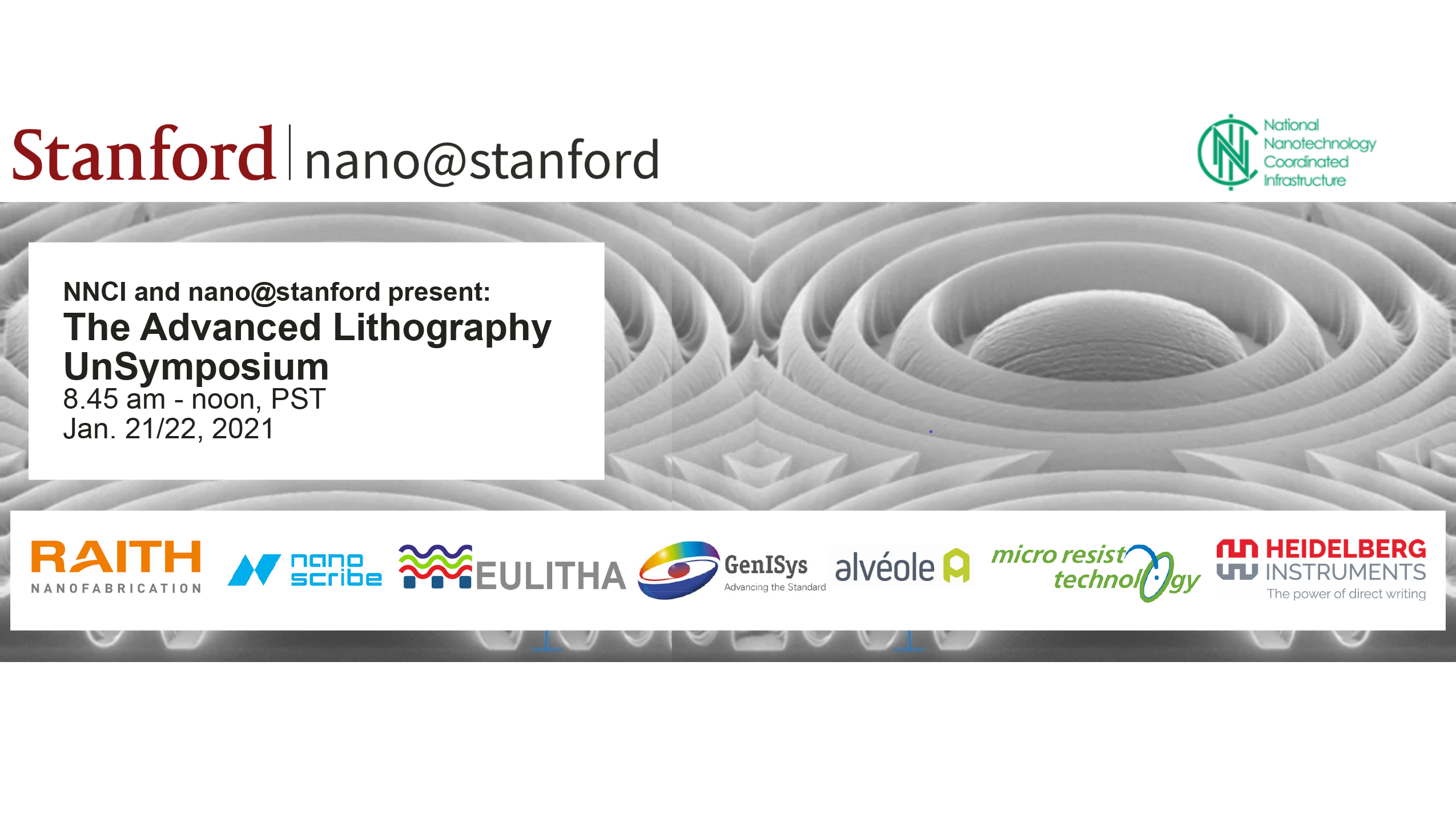 NNCI Advanced Lithography UnSymposium @ Stanford University