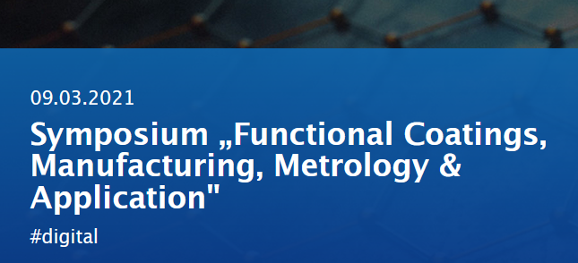 "Online Symposium ""Functional Coatings, Manufacturing, Metrology & Application"""