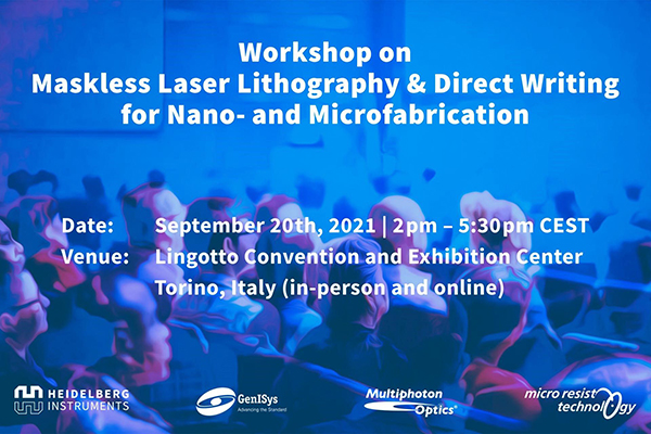 Workshop on Maskless Laser Lithography & Direct Writing for Nano- and Microfabrication – September 20 th, 2021